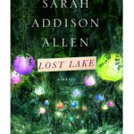Lost Lake by Sarah Addison Allen, book review