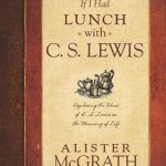 If I Had Lunch with C.S. Lewis, book review