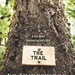 Spotlight on The Trail by Ed Underwood