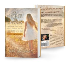 Spotlight on Kim Galgano, author of The Chance to Choose
