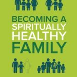 Becoming a Spiritually Healthy Family, book review