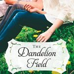 The Dandelion Field, book review + giveaway