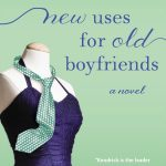 New Uses for Old Boyfriends, book review + giveaway