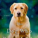The Dog Who Saved Me, book review + giveaway