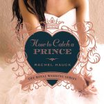 How to Catch a Prince, book review + giveaway
