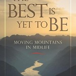 Spotlight on The Best Is Yet to Be by Bruce Peppin