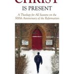 Where Christ Is Present, book review + giveaway