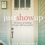 Just Show Up by Kara Tippetts & Jill Lynn Buteyn | book review