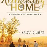 Reclaiming Home by Krista Gilbert | book review