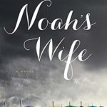Noah's Wife by Lindsay Starck ~ Story Spotlight