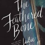 The Feathered Bone by Julie Cantrell | book review