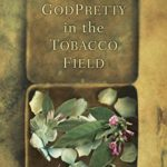 GodPretty in the Tobacco Field by Kim Michele Richardson | a novel