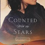 Counted with the Stars by Connilyn Cossette | a novel