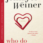 Who Do You Love by Jennifer Weiner | featured book