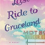 Last Ride to Graceland by Kim Wright | book review
