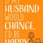 If My Husband Would Change, I'd Be Happy by Rhonda Stoppe | featured book