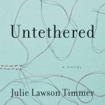 Untethered by Julie Lawson Timmer | book review