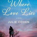 Where Love Lies by Julie Cohen | book review