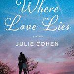 Where Love Lies by Julie Cohen | featured book