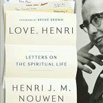 Love, Henri by Henri Nouwen | book feature
