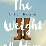 The Weight of Him by Ethel Rohan   book review