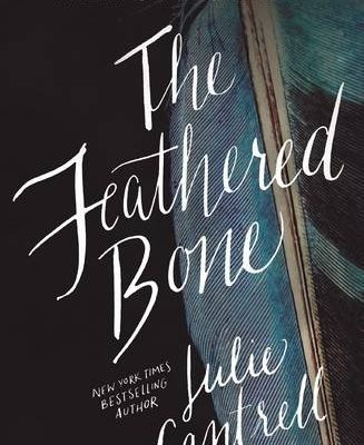 The Feathered Bone by Julie Cantrell | flashback fave
