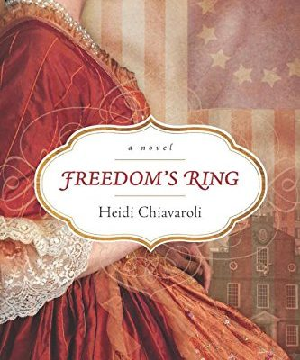 Freedom's Ring by Heidi Chiavaroli | book spotlight