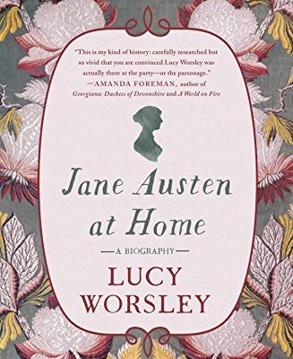 Jane Austen at Home by Lucy Worsley | book review