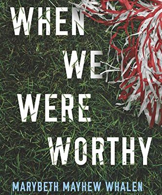 When We Were Worthy by Marybeth Mayhew Whalen | book review